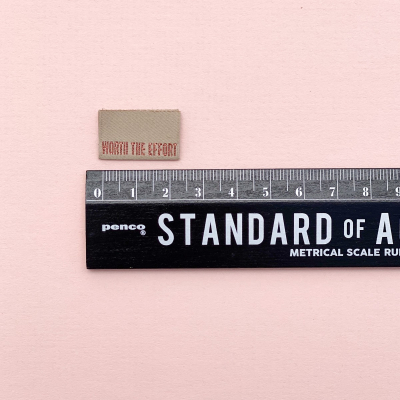 WORTH THE EFFORT - woven label